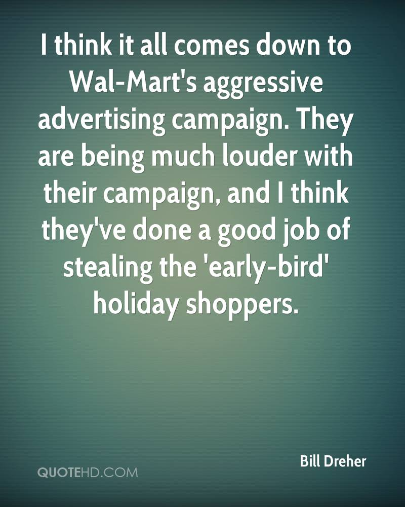 I think it all comes down to Wal-Mart's aggressive advertising campaign. They are being much louder with their campaign, and I think they've done a good job of stealing the 'early-bird' holiday shoppers.