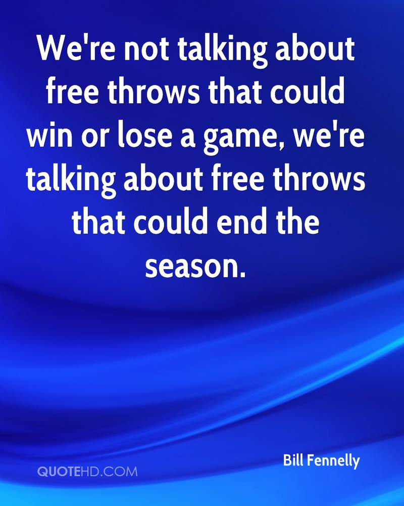 We're not talking about free throws that could win or lose a game, we're talking about free throws that could end the season.