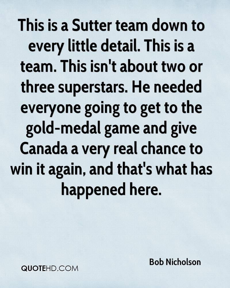 This is a Sutter team down to every little detail. This is a team. This isn't about two or three superstars. He needed everyone going to get to the gold-medal game and give Canada a very real chance to win it again, and that's what has happened here.