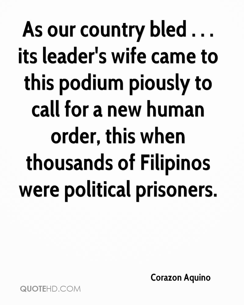As our country bled . . . its leader's wife came to this podium piously to call for a new human order, this when thousands of Filipinos were political prisoners.