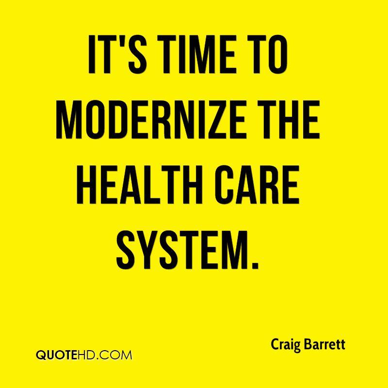 It's time to modernize the health care system.