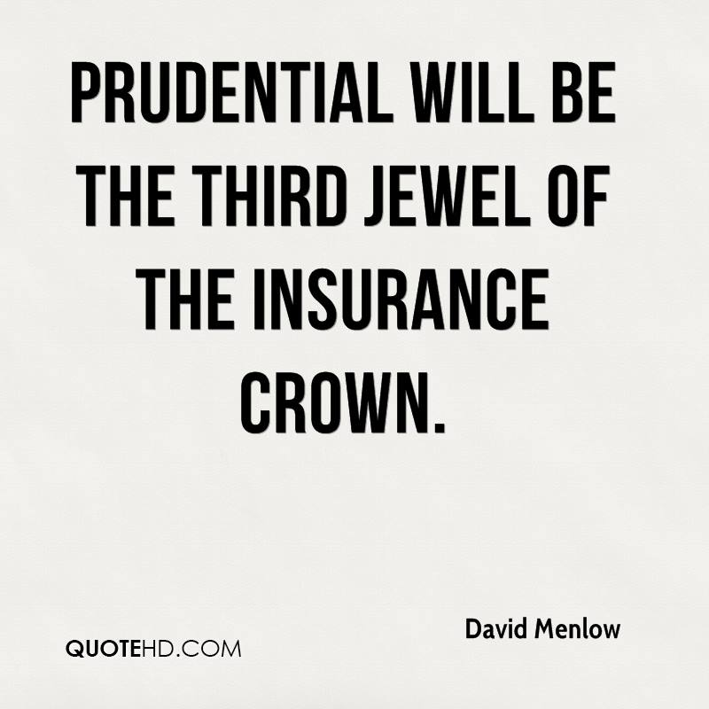 Prudential will be the third jewel of the insurance crown.