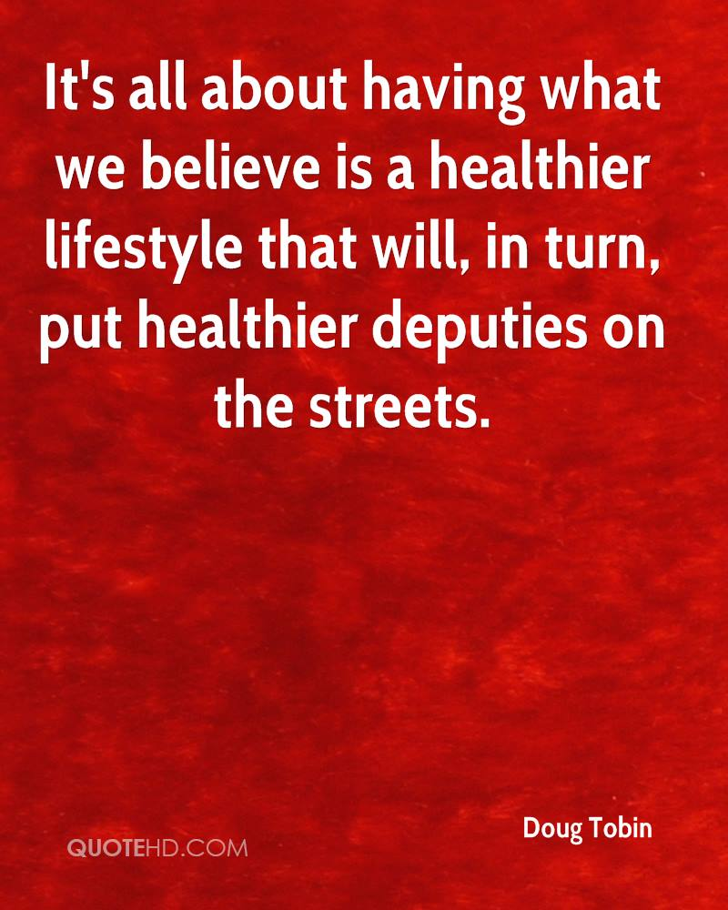 It's all about having what we believe is a healthier lifestyle that will, in turn, put healthier deputies on the streets.