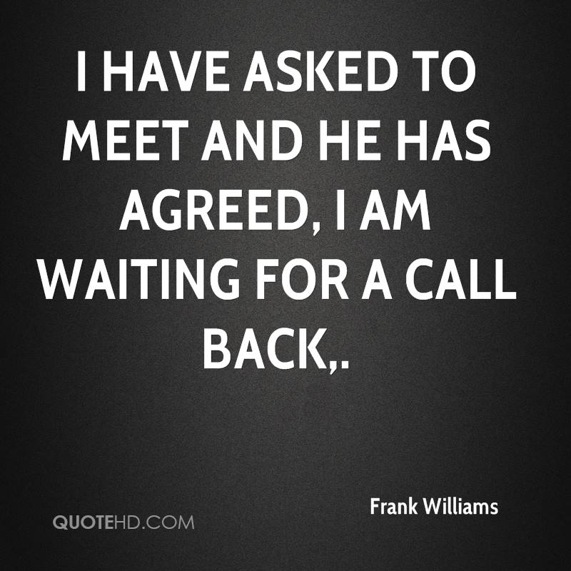 I have asked to meet and he has agreed, I am waiting for a call back.