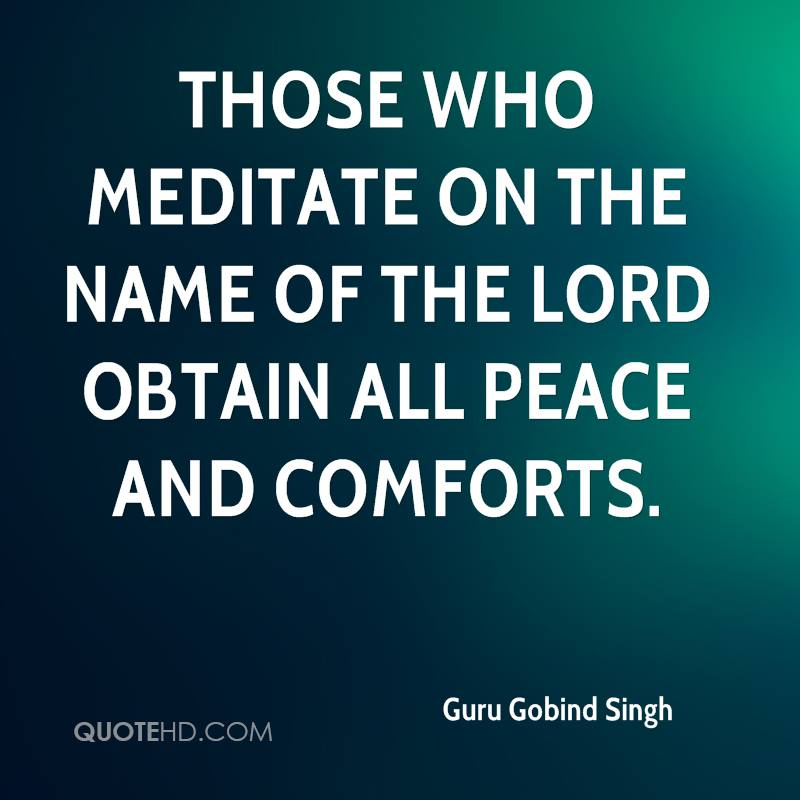 Those who meditate on the Name of the Lord obtain all peace and comforts.