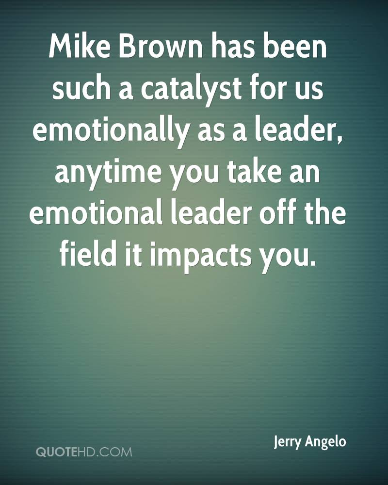 Mike Brown has been such a catalyst for us emotionally as a leader, anytime you take an emotional leader off the field it impacts you.
