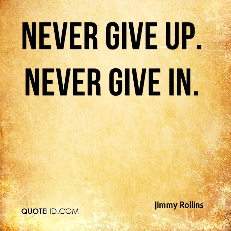 Never Give Up Quote Pic: Jimmy Rollins Quotes