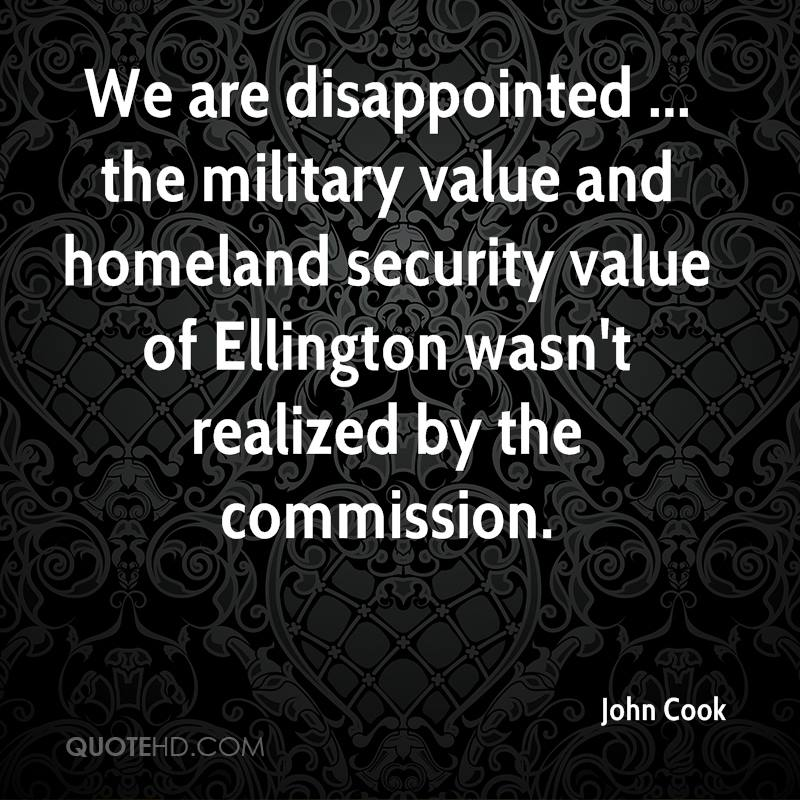 We are disappointed ... the military value and homeland security value of Ellington wasn't realized by the commission.
