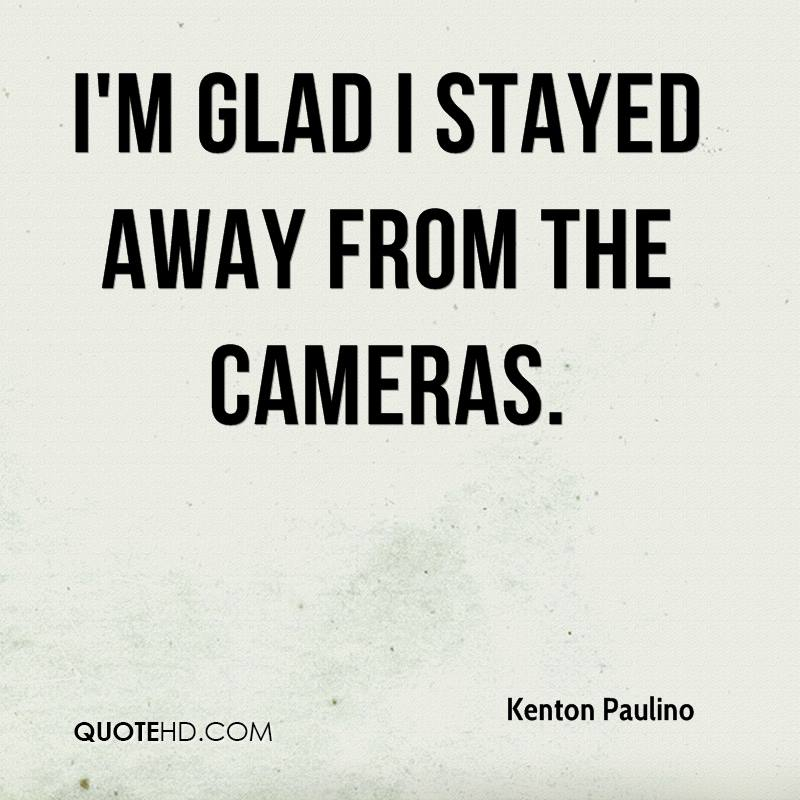 I'm glad I stayed away from the cameras.