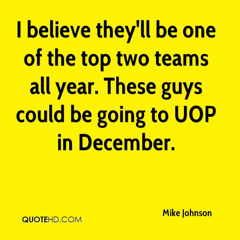 I believe they'll be one of the top two teams all year. These guys could be going to UOP in December.