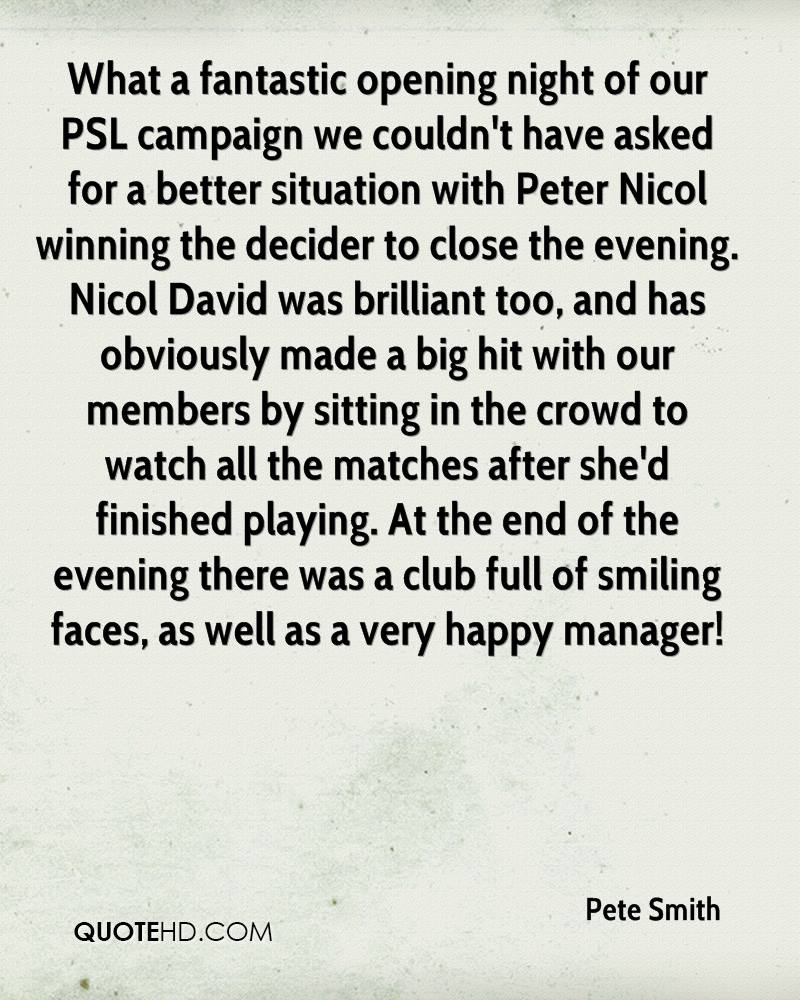 What a fantastic opening night of our PSL campaign we couldn't have asked for a better situation with Peter Nicol winning the decider to close the evening. Nicol David was brilliant too, and has obviously made a big hit with our members by sitting in the crowd to watch all the matches after she'd finished playing. At the end of the evening there was a club full of smiling faces, as well as a very happy manager!