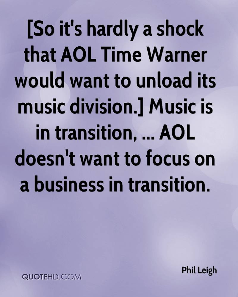 [So it's hardly a shock that AOL Time Warner would want to unload its music division.] Music is in transition, ... AOL doesn't want to focus on a business in transition.