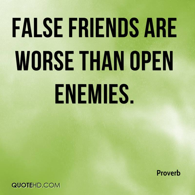 false friends Beware of false friends quotes - 1 beware of false knowledge it is more dangerous than ignorance read more quotes and sayings about beware of false friends.