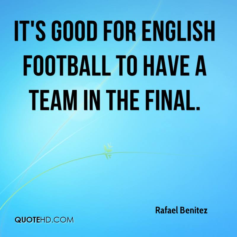 It's good for English football to have a team in the final.