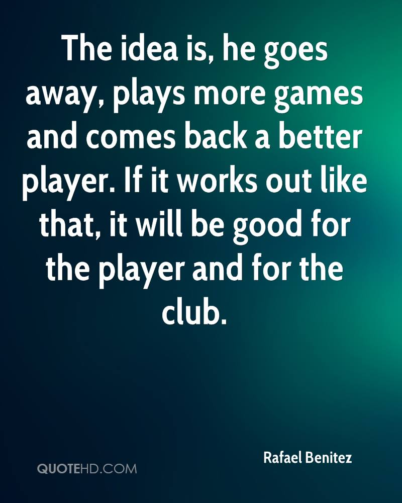 The idea is, he goes away, plays more games and comes back a better player. If it works out like that, it will be good for the player and for the club.