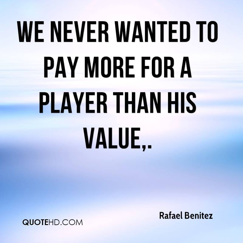 We never wanted to pay more for a player than his value.