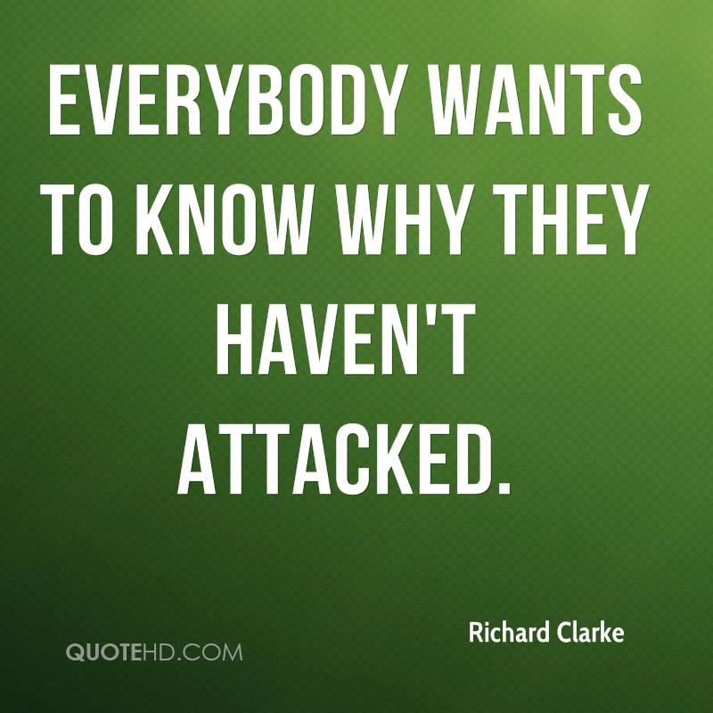 Everybody wants to know why they haven't attacked.