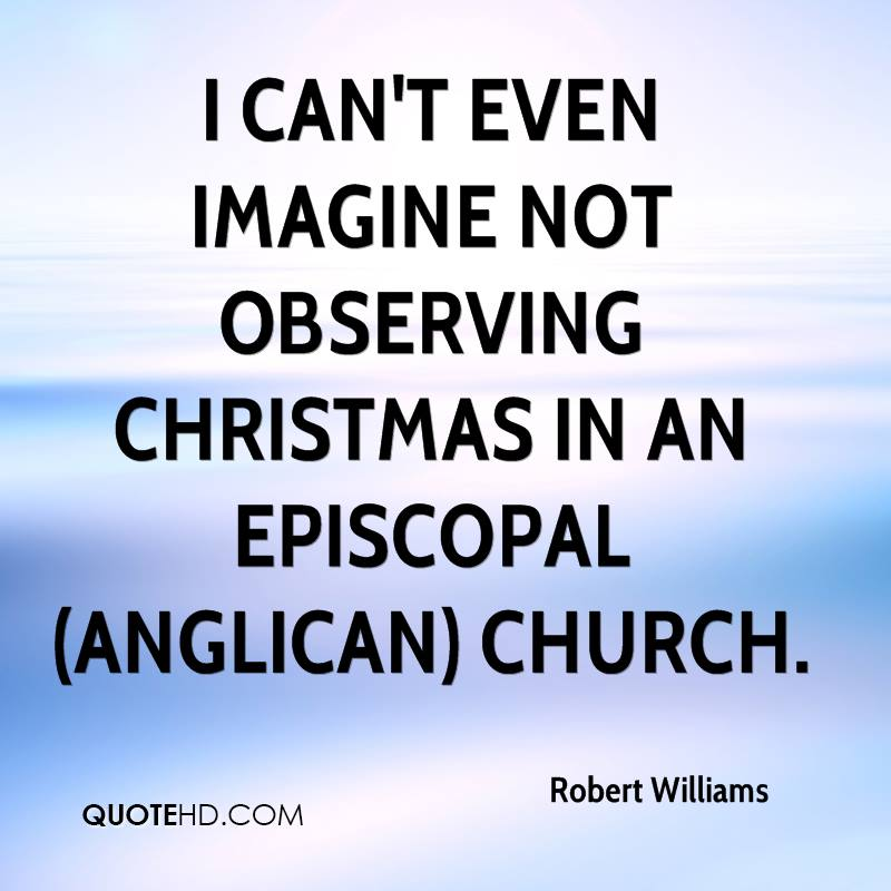 I can't even imagine not observing Christmas in an Episcopal (Anglican) Church.