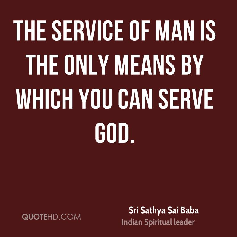 service to mankind is service to god Service to mankind by hasmukhlal amathalallal it is service to mankind it can be noticed even by blind if anything comes next to prayers it is compassion that is spread in form of layers our heart.