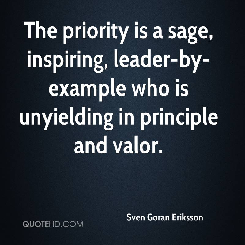 The priority is a sage, inspiring, leader-by-example who is unyielding in principle and valor.