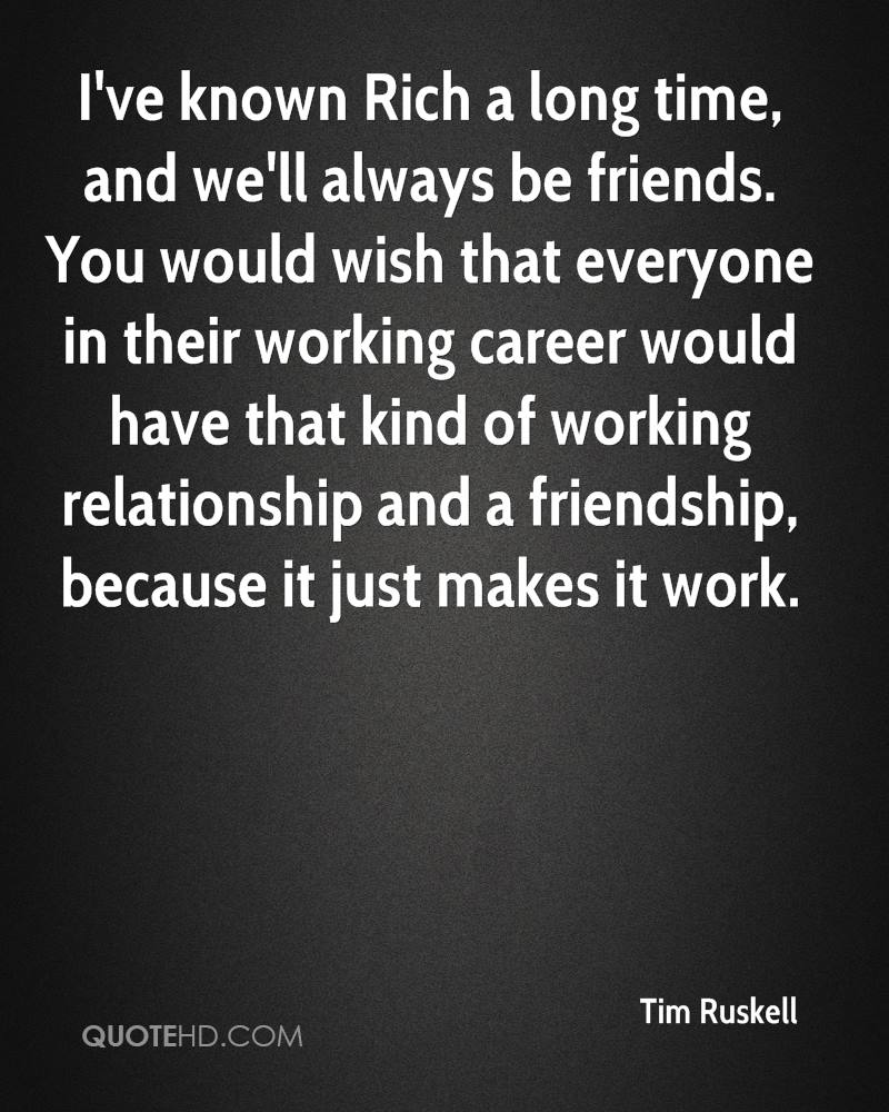 Tim Ruskell Friendship Quotes  QuoteHD