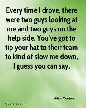 Adam Morrison - Every time I drove, there were two guys looking at me and two guys on the help side. You've got to tip your hat to their team to kind of slow me down, I guess you can say.