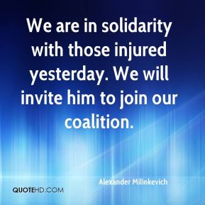 Alexander Milinkevich - We are in solidarity with those injured yesterday. We will invite him to join our coalition.