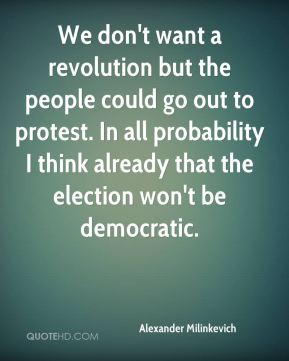 Alexander Milinkevich - We don't want a revolution but the people could go out to protest. In all probability I think already that the election won't be democratic.