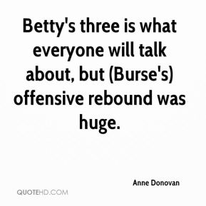 Betty's three is what everyone will talk about, but (Burse's) offensive rebound was huge.