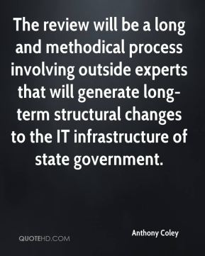 Anthony Coley - The review will be a long and methodical process involving outside experts that will generate long-term structural changes to the IT infrastructure of state government.