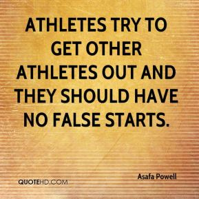 Athletes try to get other athletes out and they should have no false starts.