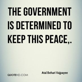 The government is determined to keep this peace.
