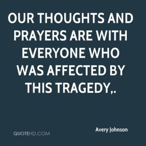 Avery Johnson - Our thoughts and prayers are with everyone who was affected by this tragedy.