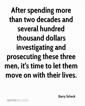 After spending more than two decades and several hundred thousand dollars investigating and prosecuting these three men, it's time to let them move on with their lives.