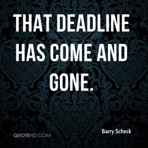 That deadline has come and gone.