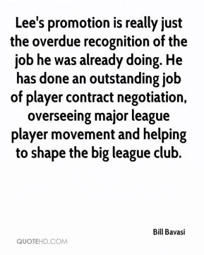 Lee's promotion is really just the overdue recognition of the job he was already doing. He has done an outstanding job of player contract negotiation, overseeing major league player movement and helping to shape the big league club.
