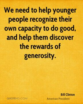 We need to help younger people recognize their own capacity to do good, and help them discover the rewards of generosity.