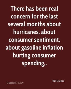 Bill Dreher - There has been real concern for the last several months about hurricanes, about consumer sentiment, about gasoline inflation hurting consumer spending.