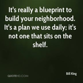 It's really a blueprint to build your neighborhood. It's a plan we use daily; it's not one that sits on the shelf.