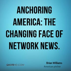 Anchoring America: The Changing Face of Network News.