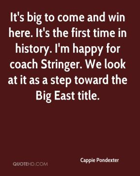 Cappie Pondexter - It's big to come and win here. It's the first time in history. I'm happy for coach Stringer. We look at it as a step toward the Big East title.
