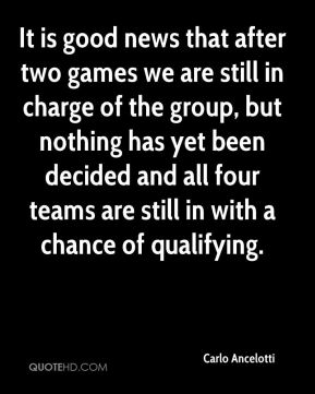 It is good news that after two games we are still in charge of the group, but nothing has yet been decided and all four teams are still in with a chance of qualifying.