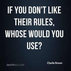 If you don't like their rules, whose would you use?