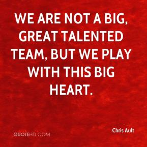 We are not a big, great talented team, but we play with this big heart.