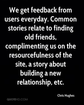 We get feedback from users everyday. Common stories relate to finding old friends, complimenting us on the resourcefulness of the site, a story about building a new relationship, etc.