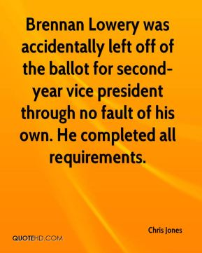 Brennan Lowery was accidentally left off of the ballot for second-year vice president through no fault of his own. He completed all requirements.