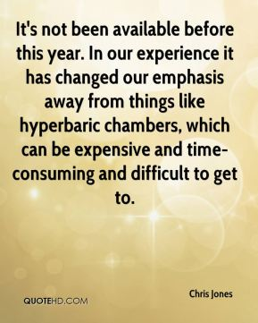 It's not been available before this year. In our experience it has changed our emphasis away from things like hyperbaric chambers, which can be expensive and time-consuming and difficult to get to.
