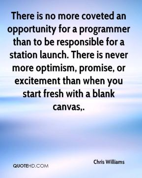 Chris Williams - There is no more coveted an opportunity for a programmer than to be responsible for a station launch. There is never more optimism, promise, or excitement than when you start fresh with a blank canvas.