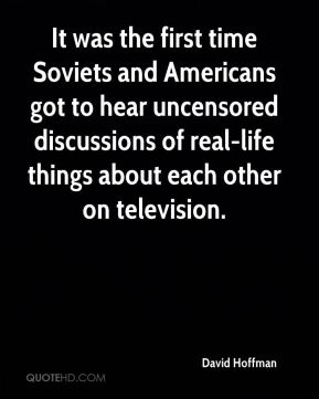 It was the first time Soviets and Americans got to hear uncensored discussions of real-life things about each other on television.