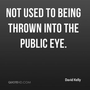 David Kelly - not used to being thrown into the public eye.